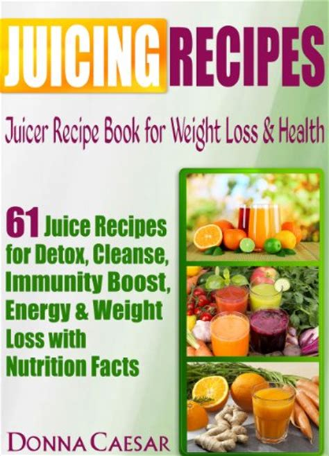 Juices 101 Juice Recipes For Detox And Weight Loss by Cookbooks List The Highest Quot Juicers Quot Cookbooks