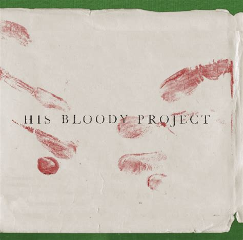 libro his bloody project his bloody project shortlisted for the man booker prize 2016 saraband