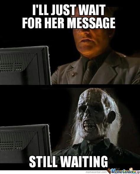 Waiting For Text Meme - waiting for my crush s text by androguy meme center