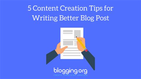 5 blogging tips for more traffic emails and revenue case 5 content creation tips for writing better blog post