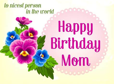 Happy Birthday Wishes From Parents To 26 Amazing Mom Birthday Wishes For Our Dear Moms