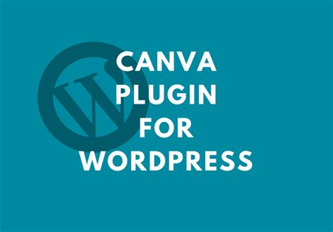 canva wordpress plugin canva pour wordpress 199 a vaut quoi yes we blog