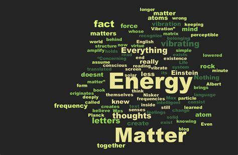 matter matter matter as energy matters more matter matters less learning to