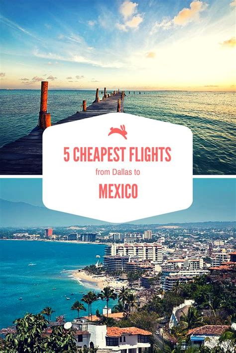 the five cheapest flights from dallas to mexico travel deals from dallas