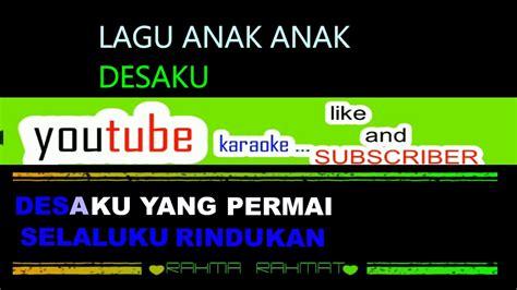 Lagu Karaoke Anak Anak karaoke lagu anak anak indonesia desaku