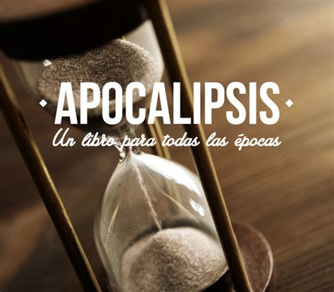 libro apocalipsis apocalipsis un libro para todas las 233 pocas