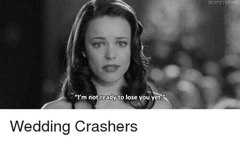 Wedding Crashers I You by 25 Best Memes About Wedding Crashers Wedding Crashers Memes