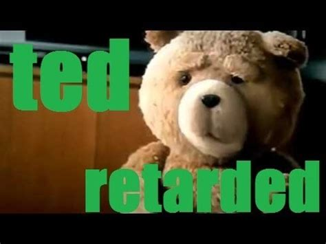 ted retarded youtube