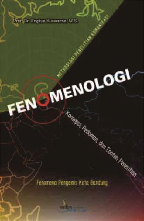 Filsafat Komunikasi Tradisi Dan Metode Fenomenologi fenomenologi metodologi penelitian komunikasi universitas padjadjaran