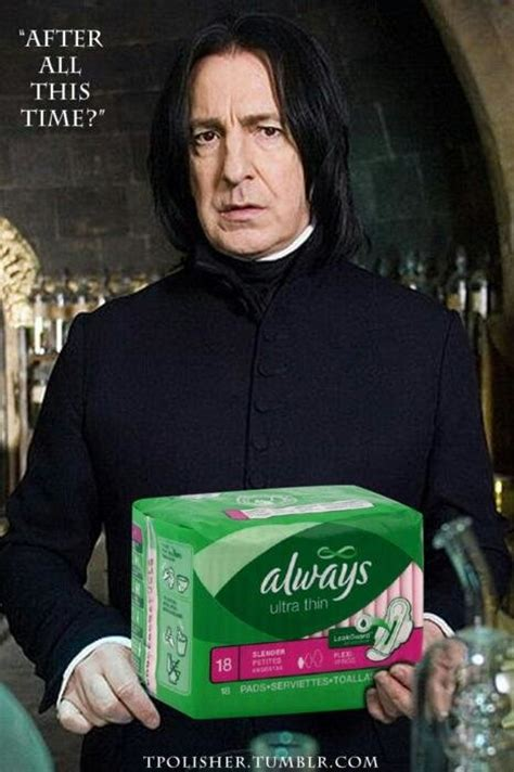 Snape Always Meme - inappropriate harry potter memes jokes pictures gifs
