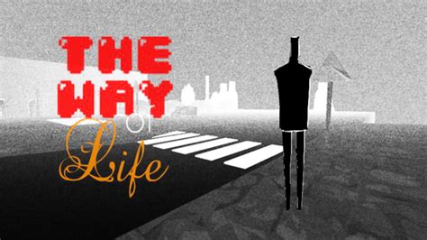 the ways of the the way of life indie game of life youtube