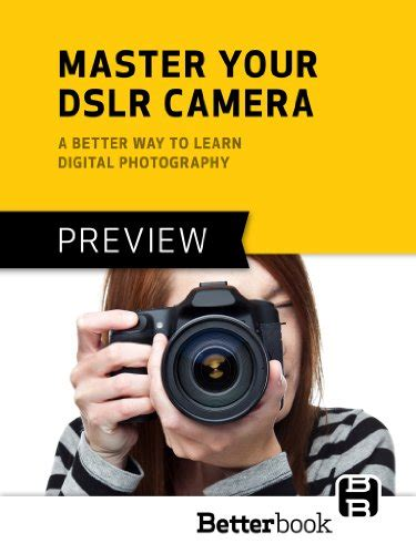 Paket Ebook Digital Slr Photography 2013 master your dslr a better way to learn digital