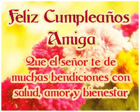 imagenes hermosas de feliz cumpleaños amiga feliz cumplea 241 os amiga que el se 241 or te de muchas
