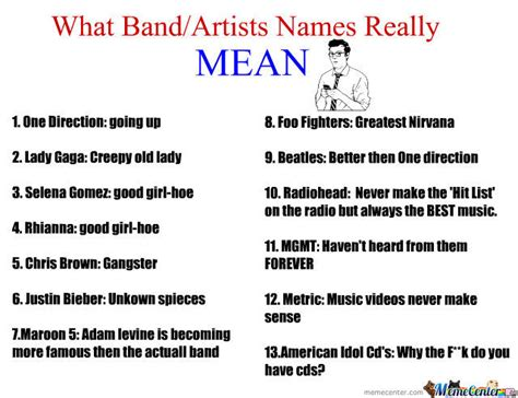 Mean Names by What Band Artists Names Really Mean By Herbs Meme Center