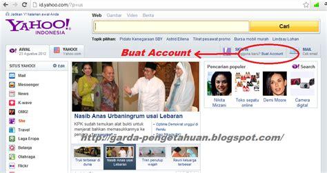 cara membuat e mail yahoo indonesia cara membuat email yahoo indonesia garda pengetahuan