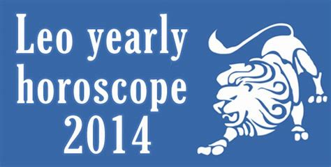 leo horoscope 2014 yearly career love and relationship