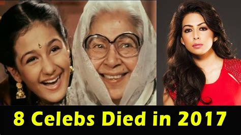 list of billywood celebrty death in 20016 com 8 famous indian celebrities who died in 2017 youtube