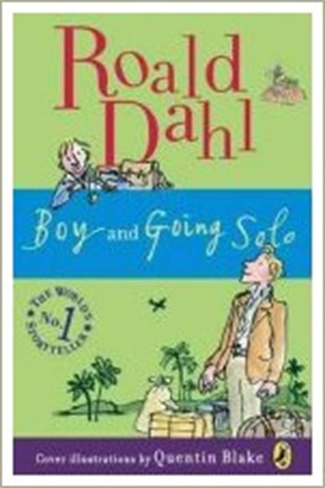 biography autobiography children s books boy and going solo roald dahl roald dahl biography
