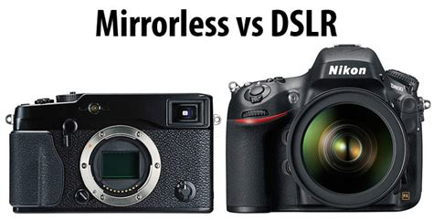 mirror less digital slr vs mirrorless which is better