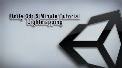 tutorial lightmapping unity unity 3d 5 minute tutorial lightmapping basics youtube