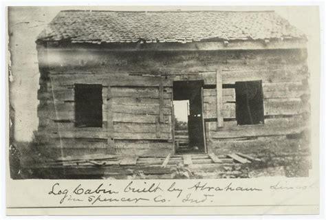Abraham Lincolns Cabin by Abraham Lincoln Did The Teenaged Future President Build A