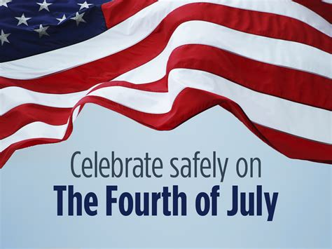 Is It Safe To A Fourth C Section by Safety Tips For Celebrating The 4th Of July Lifestyles