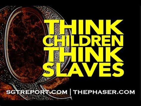"""q anon: think children, think slaves (video) """"white"""