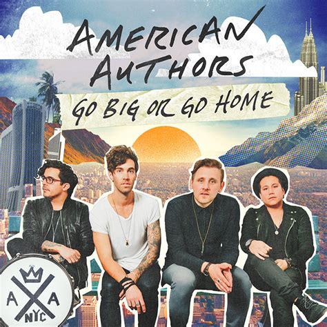 american authors go big or go home lyrics genius