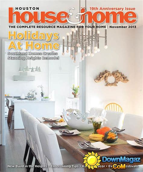 houston home design magazine houston house home november 2013 187 download pdf