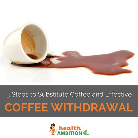 Best Way To Detox From Caffeine by 3 Steps To Substitute Coffee And Effective Caffeine Withdrawal