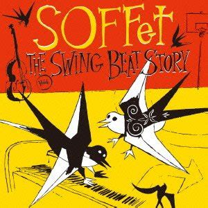 swinge stories soffet soffet the swing beat story japan cd qfcs