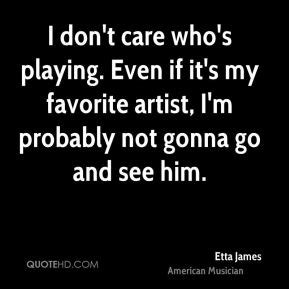 Whos And Whos Not Who Cares by Etta Quotes Quotehd