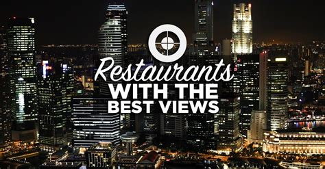 10 amazing restaurants with the best views in paris hand luggage 10 amazing restaurants with the best views in singapore