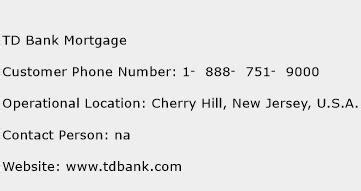 td bank house loan td bank mortgage customer service phone number contact