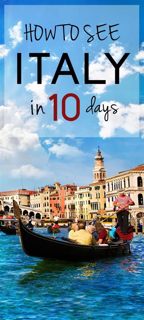 best vacation in italy how to see the best of italy in 10 days italy travel