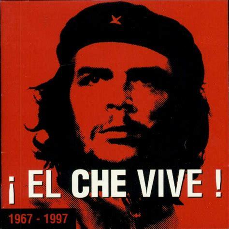 10 10 Kã Che by Canciones Dedicadas Al Che Guevara Che Gu 237 A Y Ejemplo