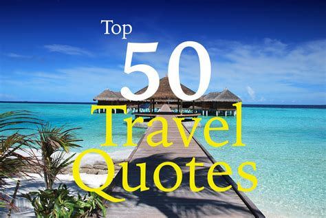 best world travel top 50 travel quotes to inspire you to travel the world