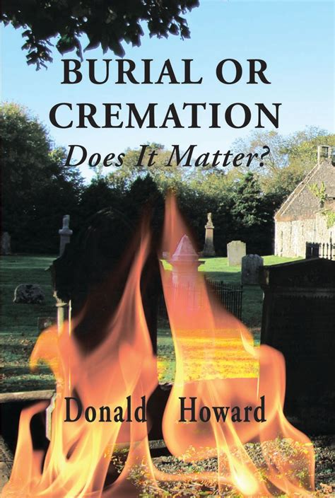 donald macdonald banner of truth usa burial or cremation by howard donald banner of truth usa
