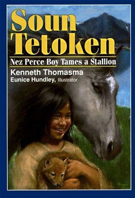 sign tames a books soun tetoken nez perce boy tames a stallion by kenneth