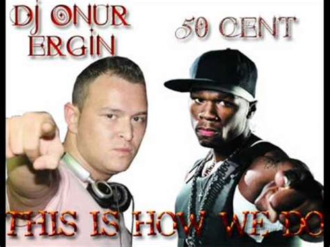 50 cent this is how we do dj onur ergin vs 50 cent this is how we do youtube