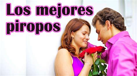 piropos de amor para mi novia youtube los mejores piropos para enamorar al amor de tu vida