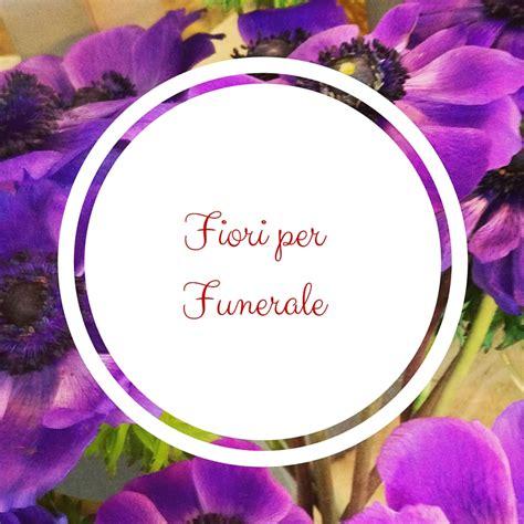 fiori funerale fiori per funerale a come rendere omaggio