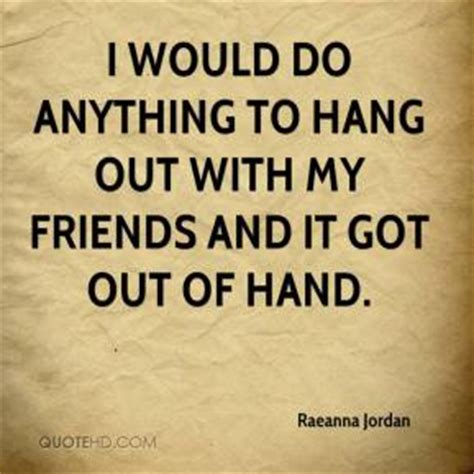 So There I Was Hanging Out With My In Th by Raeanna Quotes Quotehd