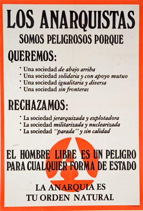 los anarquistas las frases anarquistas los anarquistas somos peligrosos porque la anarquia es tu orden natural ficedl affiches