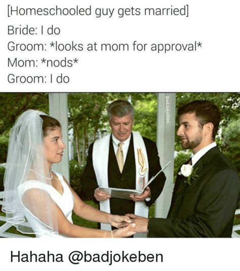 Bride To Be Meme - homeschooled guy gets married bride i do groom looks at