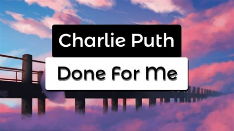 charlie puth kehlani done for me lyrics charlie puth done for me lyrics lyric video feat