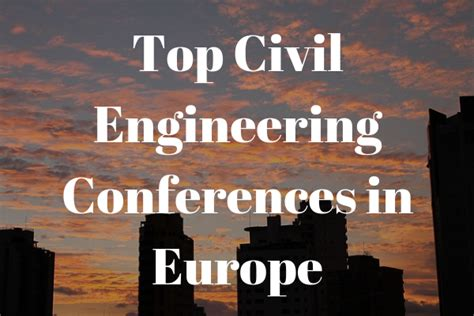 Civil Engineering 6 6 civil engineering conferences in europe in 2019