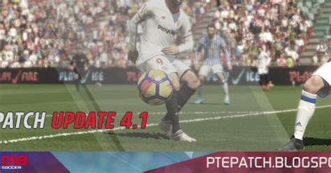 pte patch: [pes18] pte patch 2018 upadte 4.1 released 17