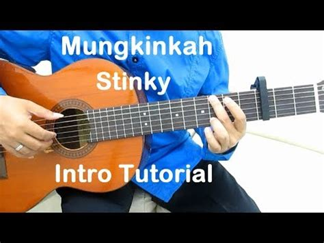 belajar kunci gitar stinky mungkinkah belajar gitar mungkinkah stinky intro youtube