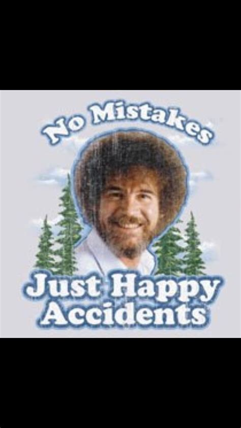 bob ross of painting quotes bob ross quotes sometimes the hurts